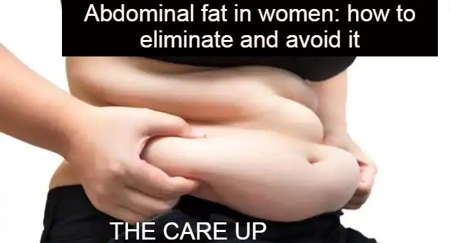 Abdominal fat in women: how to eliminate and avoid it
