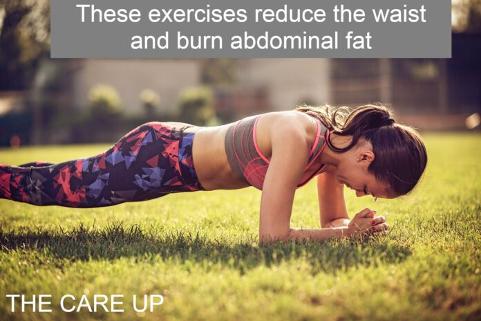 These exercises reduce the waist and burn abdominal fat
