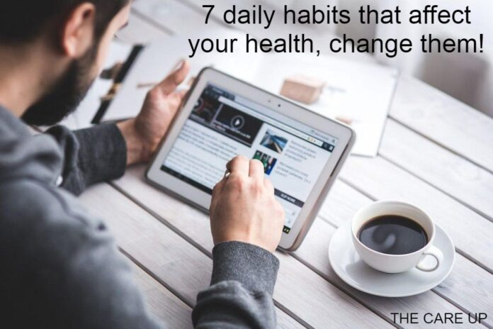 7 daily habits that affect your health, change them!