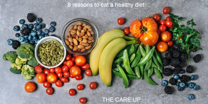 8 reasons to eat a healthy diet