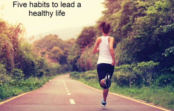 Five habits to lead a healthy life