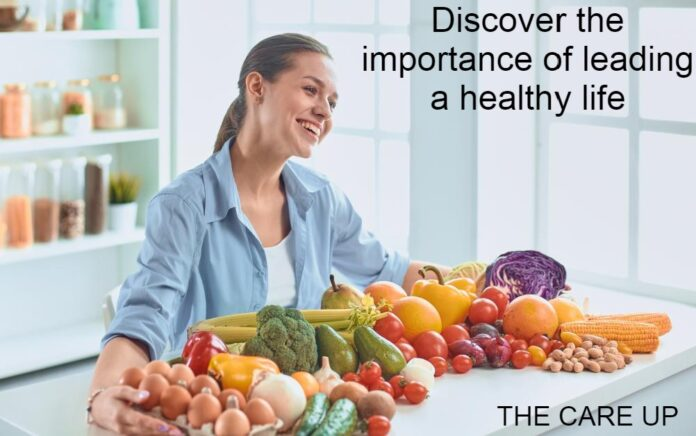 Discover the importance of leading a healthy life