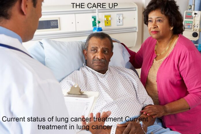 Current status of lung cancer treatment Current treatment in lung cancer