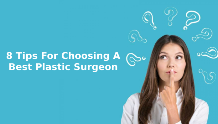 8 Tips for Choosing a Best Plastic Surgeon in Orland